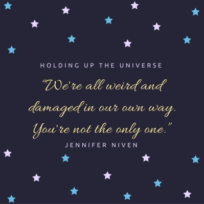 e2809cwere-all-weird-and-damaged-in-our-own-way-youre-not-the-only-one-e2809de28095-jennifer-niven-holding-up-the-universe